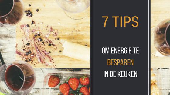energie besparen in de keuken 7 tips